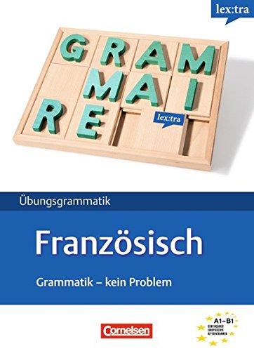 9783589015696: Lextra Französisch Grammatik. Kein Problem Übungsbuch: Europäischer Referenzrahmen: A1-B1
