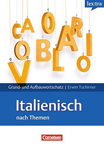 9783589018277: Italienisch Grund- und Aufbauwortschatz nach Themen. Lernwörterbuch