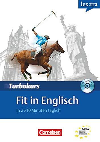 9783589018369: Lextra Turbokurs Englisch: Fit in Englisch: In 2 x 10 Minuten täglich. Selbstlernbuch mit Hör-CD