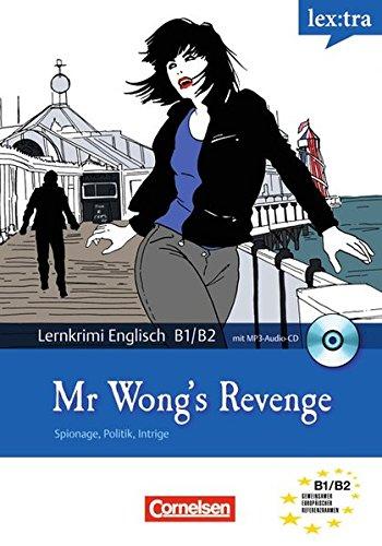 9783589019328: Lextra Englisch Lernthriller: Mr. Wong's Revenge: Lektüre mit Hörbuch. Europäischer Referenzrahmen: B1/B2