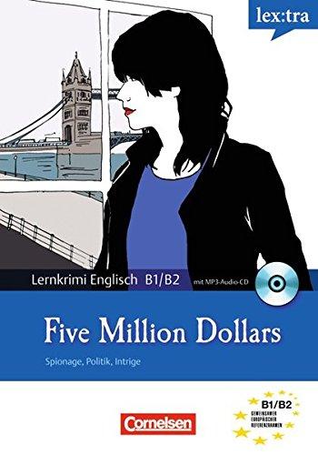 Lextra Englisch Lernthriller: Five Million Dollars: Lektüre