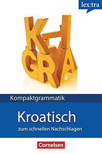 9783589019939: Kompaktgrammatik Kroatisch. Zum schnellen Nachschlagen