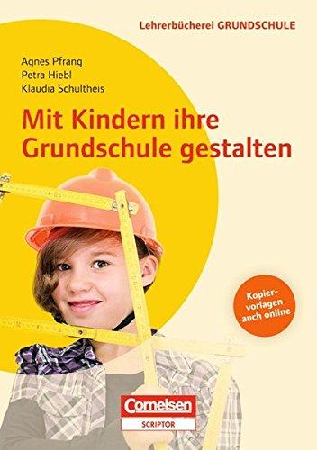 9783589039234: Mit Kindern ihre Grundschule gestalten: Buch mit Kopiervorlagen �ber Webcode