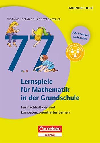 9783589039241: 77 Lernspiele für Mathematik in der Grundschule: Für nachhaltiges und kompetenzorientiertes Lernen. Buch mit Kopiervorlagen über Webcode