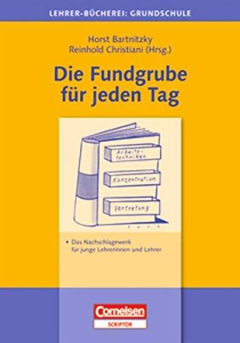 9783589050345: Die Fundgrube für jeden Tag: Das Nachschlagewerk für junge Lehrerinnen und Lehrer. Hrsg. v. Horst Bartnitzky u. Reinhold Christiani. Lehrer-Bücherei Grundschule.