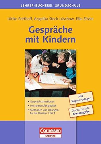 9783589051373: Gespräche mit Kindern: Gesprächssituationen. Interaktionsfähigkeiten. Methoden und Übungen für die Klassen 1 bis 4