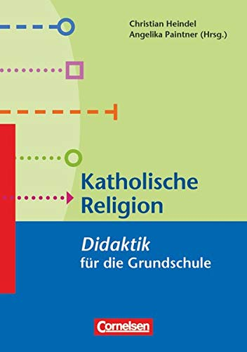 9783589156764: Fachdidaktik für die Grundschule: Katholische Religion