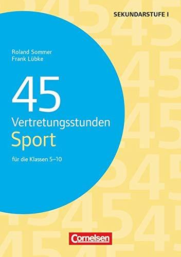 9783589156917: 45 Vertretungsstunden Sport: Für die Klassen 5-10. Kopiervorlagen