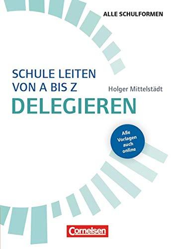 9783589160440: Schule leiten von A bis Z - Delegieren: Buch mit Kopiervorlagen über Webcode