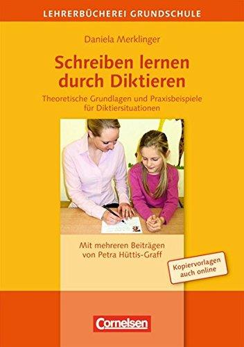 9783589162444: Schreiben lernen durch Diktieren: Theoretische Grundlagen und Praxisbeispiele für Diktiersituationen