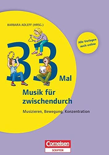 9783589162987: 33 Mal Musik f�r zwischendurch: Musizieren, Bewegung, Konzentration. Buch mit Kopiervorlagen �ber Webcode
