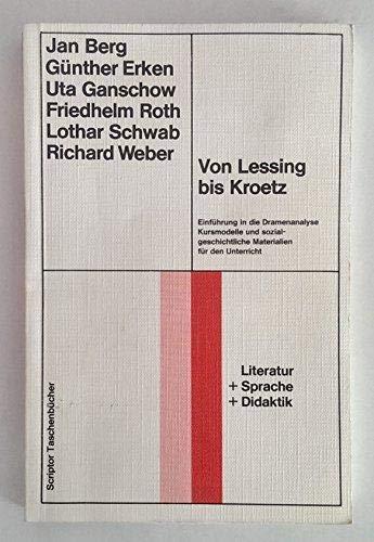 Von Lessing bis Kroetz: Einführung in die: Berg, Jan, Gunther