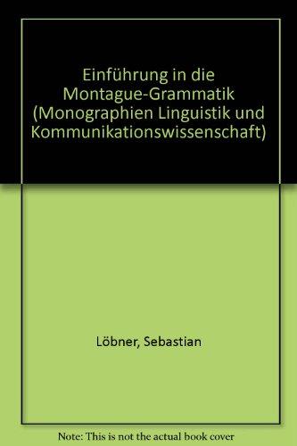 Einführung in die Montague-Grammatik. Mit Einleitung v. V. Beeh.: LÖBNER, Sebastian:
