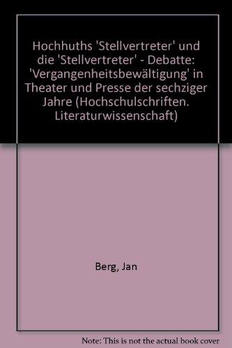 Hochhuths Stellvertreter. Vergangenheitsbewaeltigung< in Theater und Presse der sechziger Jahre....