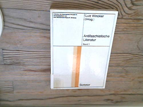 ANTIFASCHISTISCHE LITERATUR Programme - Autoren - Werke - Prosaformen (3 Baende): Winckler, Lutz (...