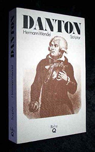 Danton (Reihe Q. Quellentexte zur Literatur- und: Hermann Wendel