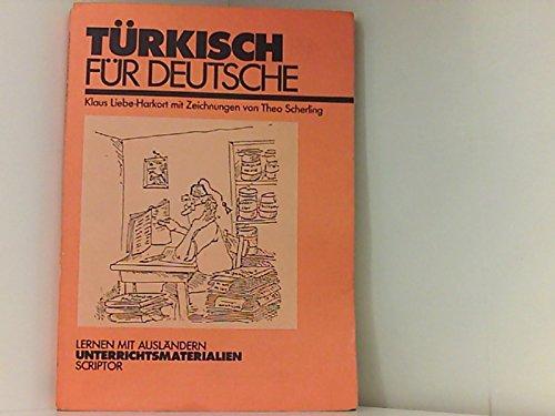 Türkisch für Deutsche (Lernen mit Ausländern, Unterrichtsmaterialien): Klaus ...
