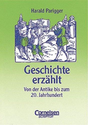 9783589209408: Geschichte erzählt. Von der Antike bis zum 20. Jahrhundert. (Lernmaterialien)