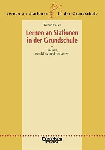 Lernen an Stationen in der Grundschule -: Bauer, Roland