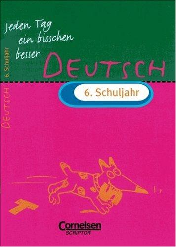 9783589211937: Jeden Tag ein bisschen besser, Deutsch, 6. Schuljahr, neue Rechtschreibung