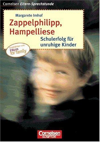 9783589215737: Zappelphilipp, Hampelliese. Schulerfolg f�r unruhige Kinder