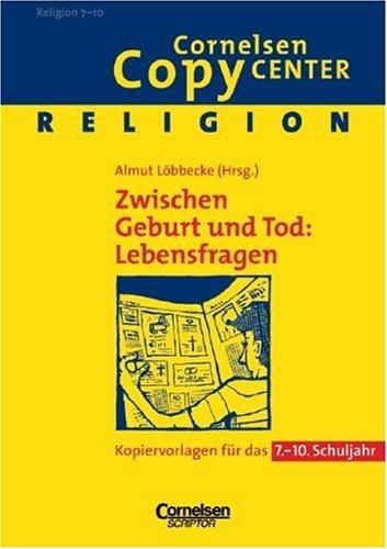 Cornelsen Copy Center: Zwischen Geburt und Tod: Almut Löbbecke (Herausgeber,