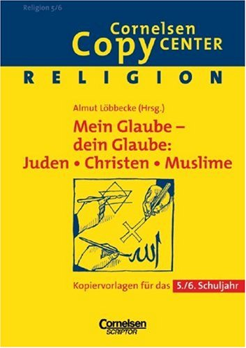 Cornelsen Copy Center: Mein Glaube - dein: Löbbecke, Almut, Busekist,