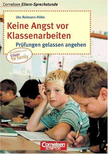 9783589216673: Cornelsen Eltern-Sprechstunde: Keine Angst vor Klassenarbeiten: Prüfungen gelassen angehen