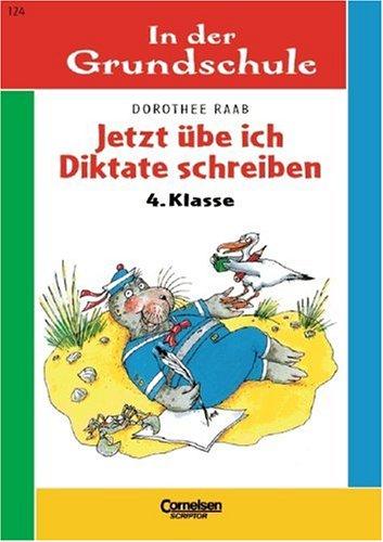9783589217380: In der Grundschule, neue Rechtschreibung, Jetzt übe ich Diktate schreiben, 4. Klasse