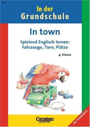 9783589219865: In der Grundschule. In town 4. Klasse.