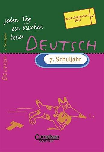 9783589223480: Jeden Tag ein bisschen besser - Deutsch: 7. Schuljahr - Übungsheft mit eingeheftetem Lösungsteil (12 S.)