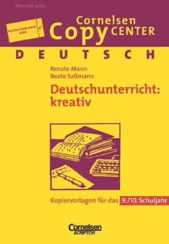 9783589223640: Deutsch. Deutschunterricht kreativ. 9. / 10. Schuljahr. (Aktualisierte Ausgabe 2006). Kopiervorlagen
