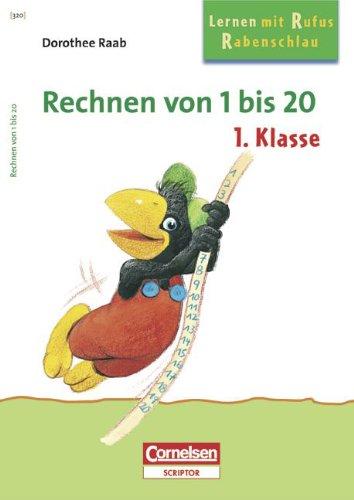 9783589224135: Lernen mit Rufus Rabenschlau. Rechnen von 1 bis 20. 1. Klasse: Arbeitsheft mit Aufgaben und Lösungsbildern