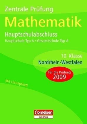 9783589225170: Zentrale Prüfung Mathematik Hauptschule Typ A Nordrhein-Westfalen 10. Schuljahr Zentrale Prüfung Hauptschulabschluss. Arbeitsheft. Sticker 2009