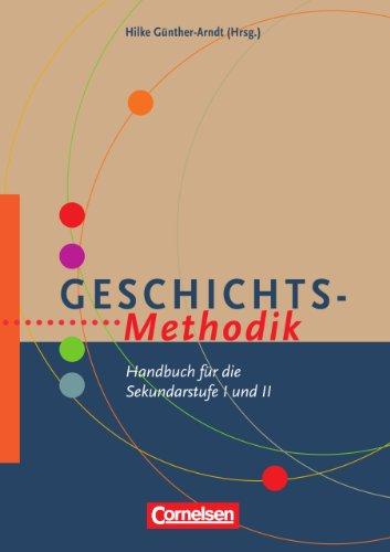 9783589225262: Geschichts-Methodik: Handbuch f�r die Sekundarstufe I und II