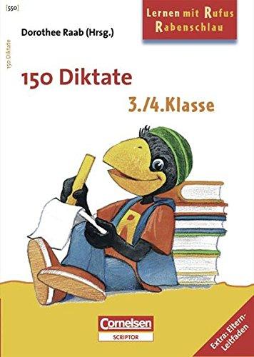 9783589226375: Lernen mit Rufus Rabenschlau. 150 Diktate - 3./4. Schuljahr: Arbeitsbuch. Extra: Eltern-Leitfaden