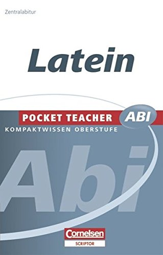 Pocket Teacher Abi - Sekundarstufe II: Latein: Dr. Roland Granobs
