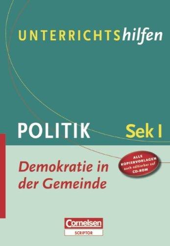 9783589231447: Unterrichtshilfen Politik. Demokratie in der Gemeinde: Für die Sekundarstufe I. Verlaufsplanungen und Kopiervorlagen mit CD-ROM