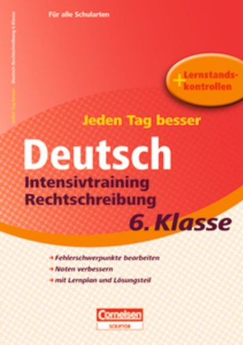 9783589231805: Jeden Tag besser Deutsch 6. Schuljahr. Intensivtraining Rechtschreibung: Übungsheft mit Lernplan und Lernstandskontrollen