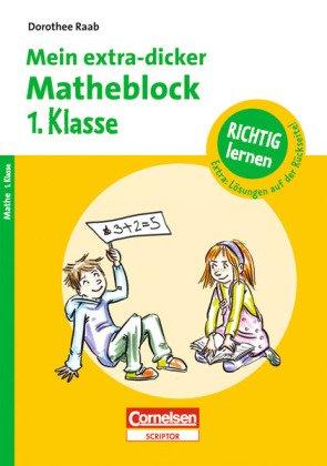 9783589231898: Dorothee Raab - Richtig lernen / 1. Schuljahr - Mein extra-dicker Matheblock Übungsblock Deutsch 150 Abb.