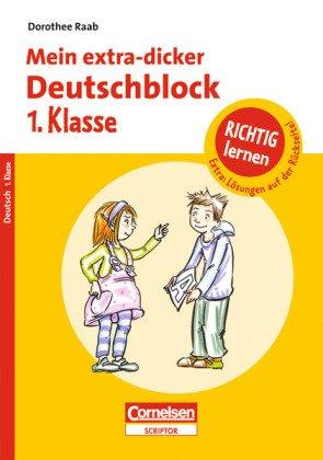 9783589231911: Dorothee Raab - Richtig lernen: Richtig lernen 1. Schuljahr Mein extra-dicker Deutschblock: Ubungsblock