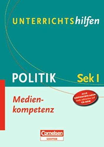 9783589232215: Unterrichtshilfen Politik: Medienkompetenz: Sekundarstufe I. Verlaufsplanungen und Kopiervorlagen