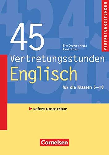 9783589232505: Vertretungsstunden 5.-10. Schuljahr. 45 Vertretungsstunden Englisch: Buch mit editierbaren Kopiervorlagen über Webcode