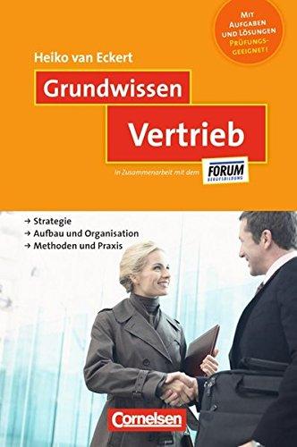 9783589237494: Grundwissen Vertrieb: Strategie / Aufbau und Organisation / Methoden und Praxis