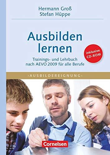 9783589237623: Train-the-Trainer. Ausbilden lernen: Trainings- und Lehrbuch nach  AEVO 2009 für alle Berufe/inkl. CD-ROM