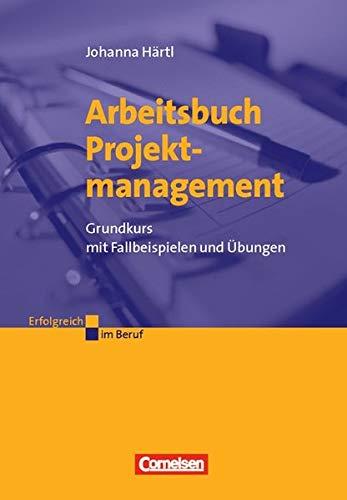 9783589237807: Erfolgreich im Beruf. Arbeitsbuch Projektmanagement: Grundkurs mit Fallbeispielen und �bungen