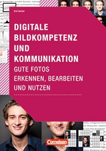 9783589239191: Kompetenz in Medien- und Werbeberufen: Digitale Bildkompetenz und Kommunikation: Gute Fotos erkennen, bearbeiten und nutzen