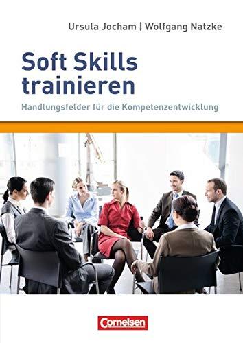 9783589240692: Soft Skills trainieren - Handlungsfelder für die Kompetenzentwicklung