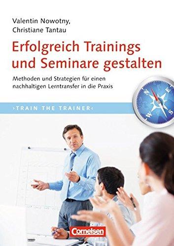 9783589240999: Trainerkompetenz: Erfolgreich Trainings und Seminare gestalten: Methoden und Strategien für einen nachhaltigen Lerntransfer in die Praxis