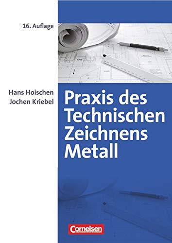 9783589241989: Praxis des Technischen Zeichnens Metall: Erklärungen, Übungen, Tests